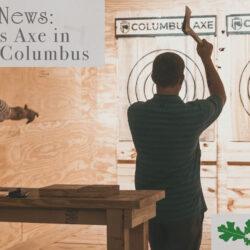 Columbus Axe in downtown Columbus